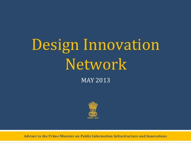 Adviser to the Prime Minister on Public Information Infrastructure and InnovationsDesign InnovationNetworkMAY 2013