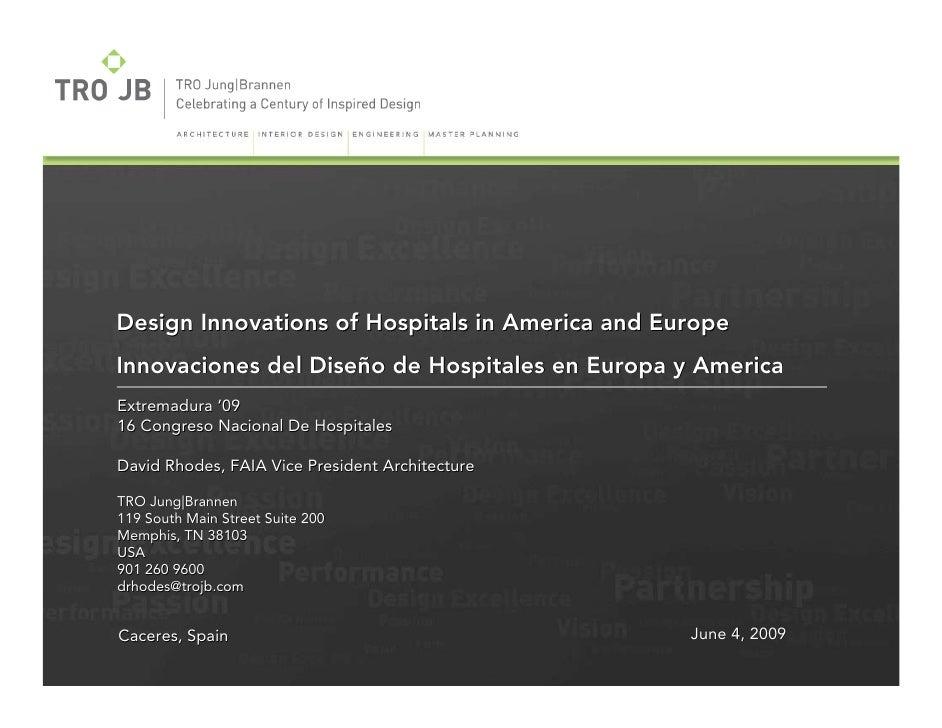 Design Innovations of Hospitals in America and Europe Innovaciones del Diseño de Hospitales en Europa y America Extremadur...