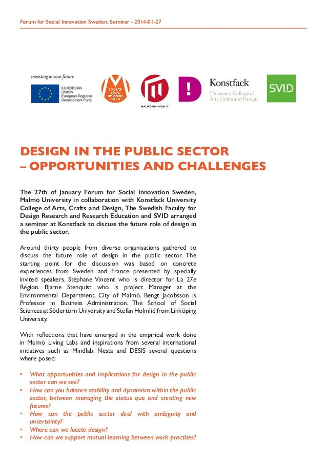 Forum for Social Innovation Sweden, Seminar - 2014-01-27  DESIGN IN THE PUBLIC SECTOR – OPPORTUNITIES AND CHALLENGES The 2...