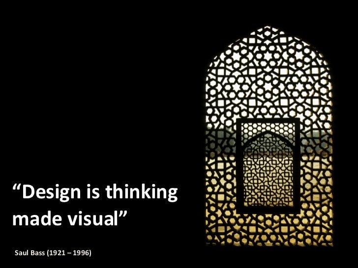 "Saul Bass (1921 – 1996) "" Design is thinking made visual"" """