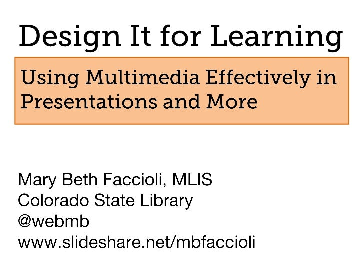 Design It for Learning: Using Multimedia Effectively in Presentations and More