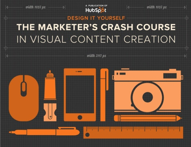Design it yourself the marketers crash_course_in_visual_content_creation