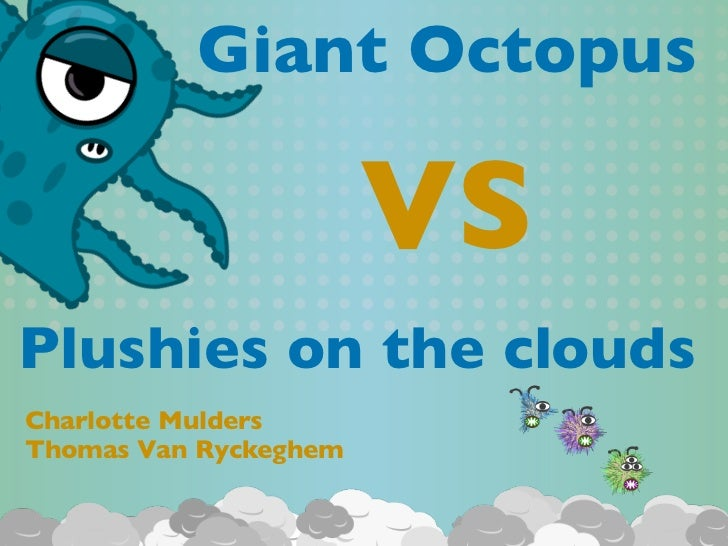 4CMD - Design lab - Giant Octopus vs plushies on the clouds