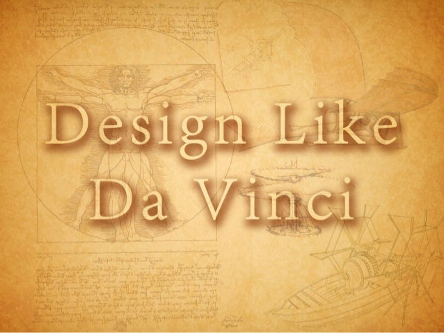 Design Like DaVinci -- SXSW 2013