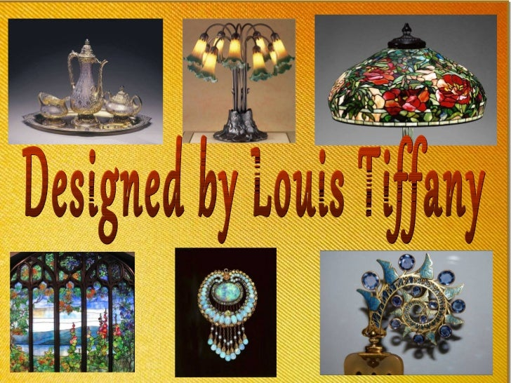 Designed by Louis Tiffany