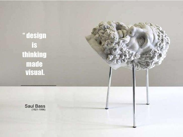 """<ul><li>""""  design  </li></ul><ul><li>is  </li></ul><ul><li>thinking  </li></ul><ul><li>made  </li></ul><ul><li>visual. ---..."""