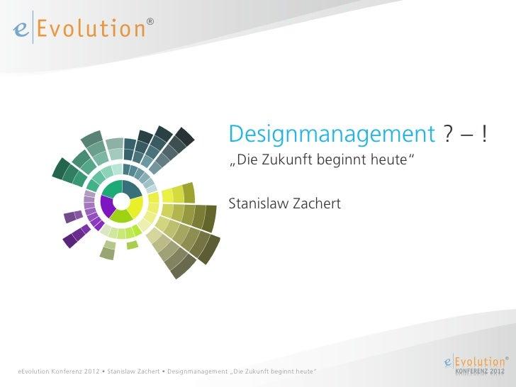 """Designmanagement ? – !                                                                """"Die Zukunft beginnt heute""""         ..."""
