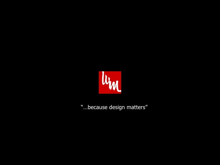 "Logo on Black Field ""… because design matters"""