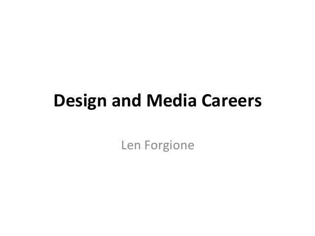 Design and Media Careers            Len Forgione