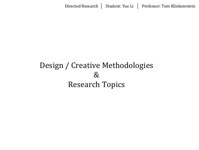 Directed	  Research Student:	  Yue	  Li Professor:	  Tom	  KlinkowsteinDesign	  /	  Creative	  Methodologies&Research	  To...