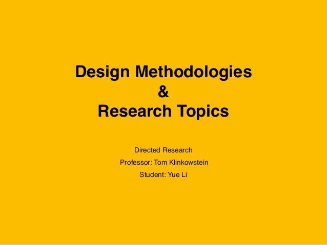 Design Methodologies&Research TopicsDirected ResearchStudent: Yue LiProfessor: Tom Klinkowstein