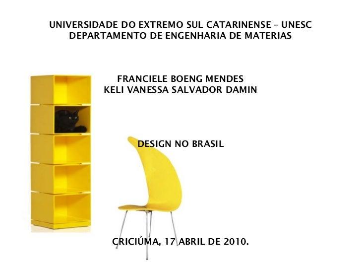 UNIVERSIDADE DO EXTREMO SUL CATARINENSE – UNESC DEPARTAMENTO DE ENGENHARIA DE MATERIAS FRANCIELE BOENG MENDES KELI VANESSA...