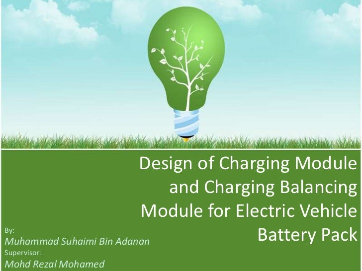 Design of Charging Module and Charging Balancing Module for Electric Vehicle Battery Pack