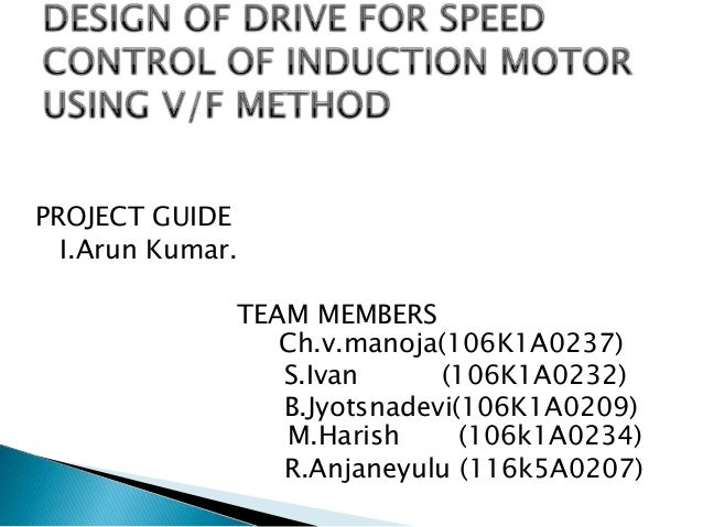 Design of drive for speed control of induction ppt for Speed control of induction motor