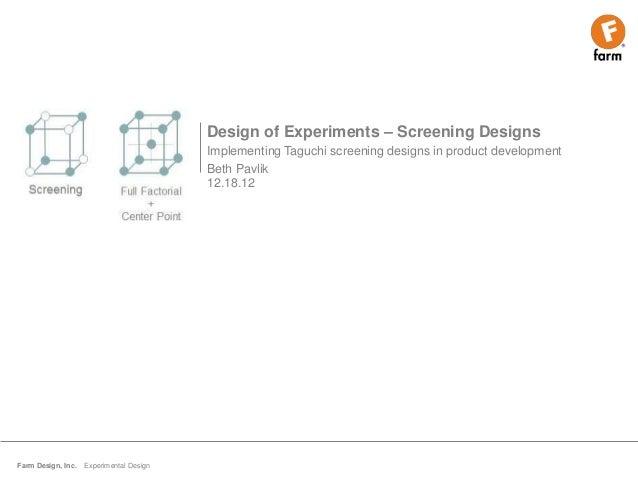 Design of Experiments – Screening Designs                                          Implementing Taguchi screening designs ...
