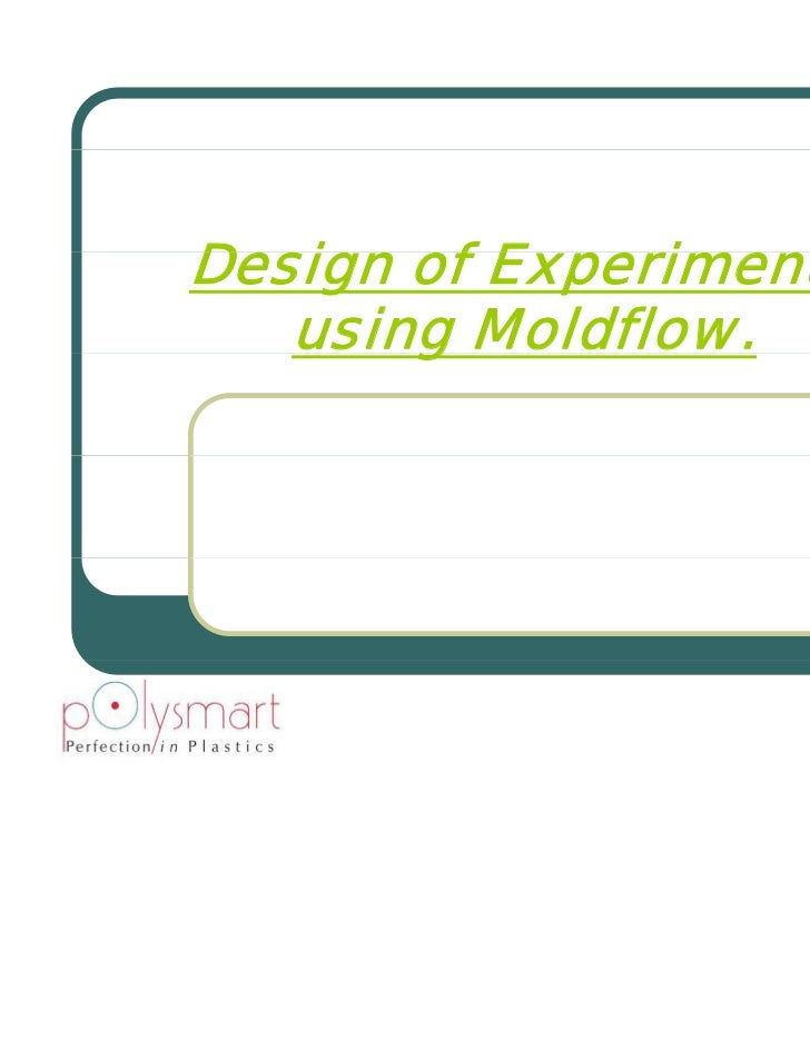 Design of experiments using Moldflow Analysis.