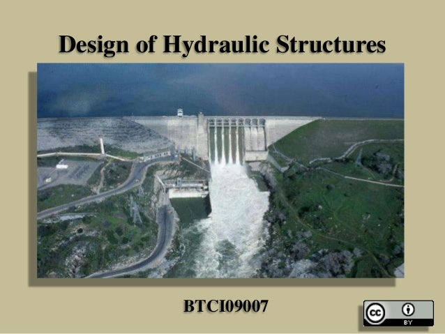 Design of Hydraulic Structures  BTCI09007