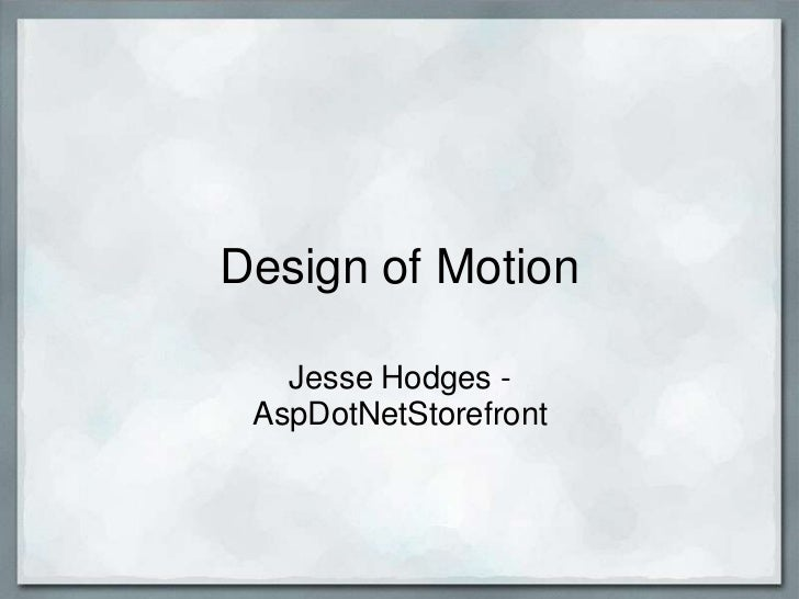 Design of Motion<br />Jesse Hodges - AspDotNetStorefront<br />