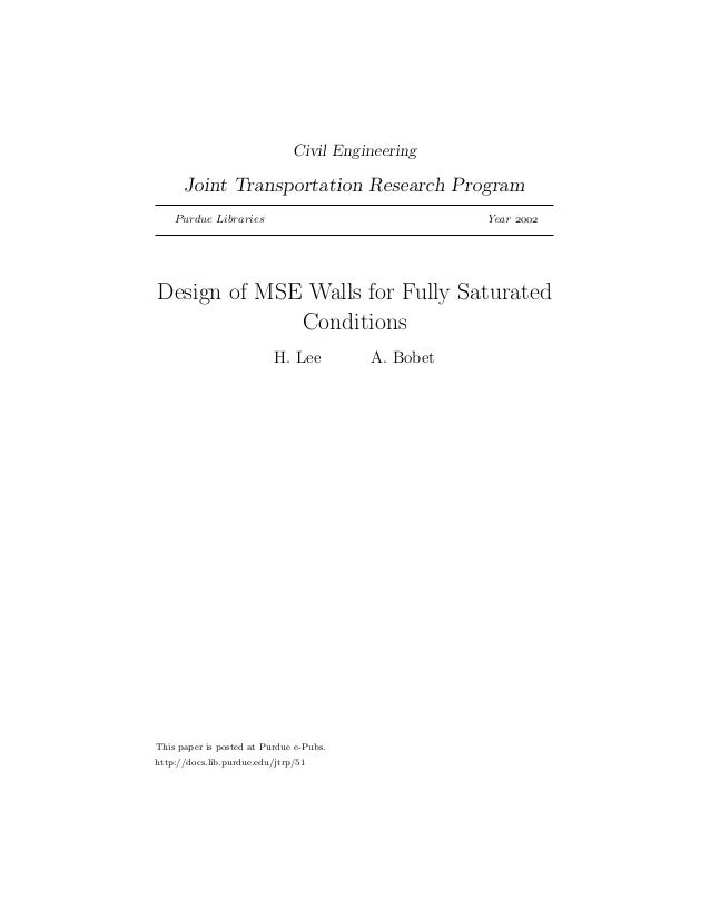 Civil Engineering  Joint Transportation Research Program Purdue Libraries  Year   Design of MSE Walls for Fully Satura...