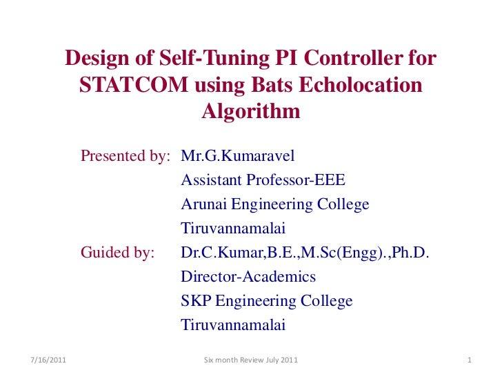 Design of self tuning pi controller for statcom using bats echolocation algorithm(kumaravel g asst proff eee)