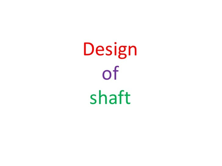 Design  of shaft