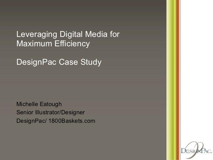 Leveraging Digital Media for Maximum Efficiency DesignPac Case Study