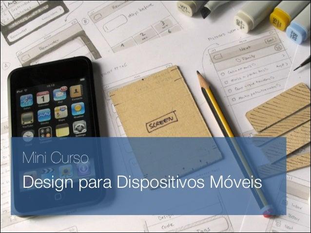 Mini Curso Design para Dispositivos Móveis