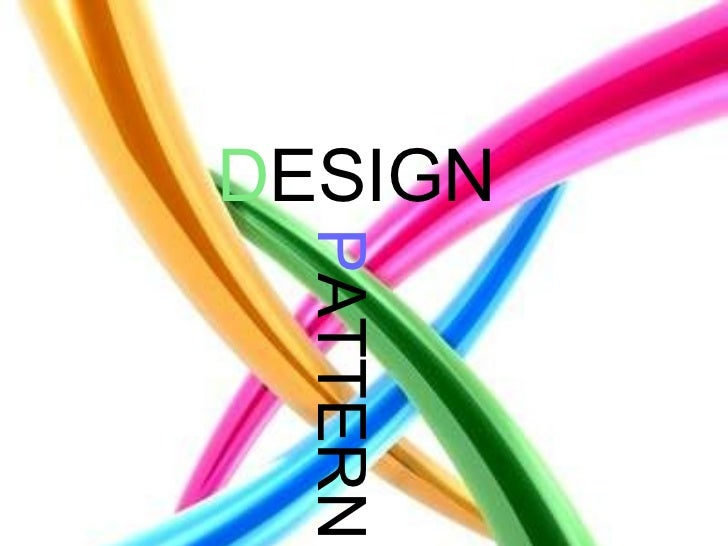 Design Pattern D ESIGN P ATTERN