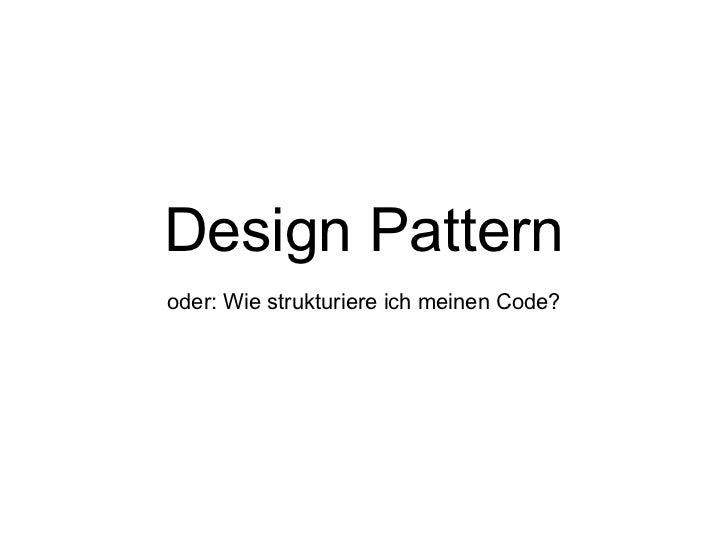 Design Patternoder: Wie strukturiere ich meinen Code?