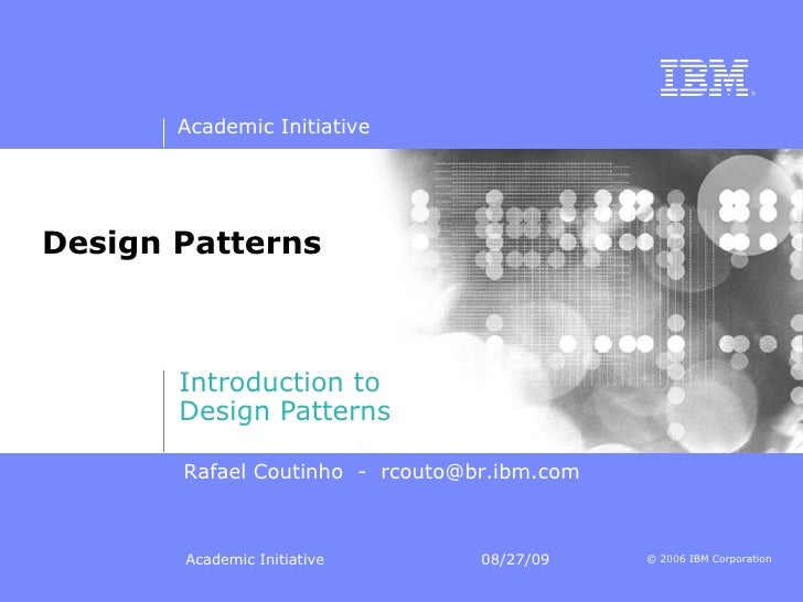 Design Patterns Introduction to  Design Patterns Rafael Coutinho  -  [email_address]