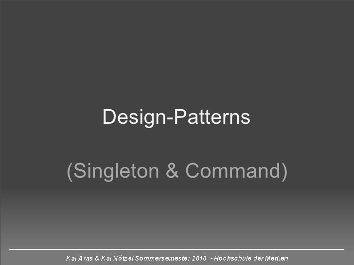 Design patterns - Singleton&Command
