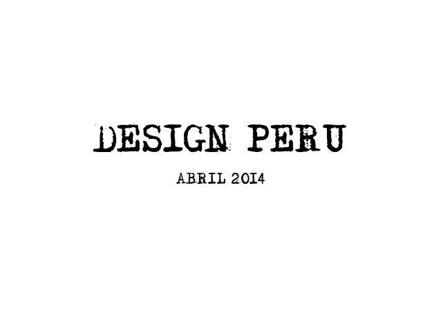 DESIGN PERU ABRIL 2014