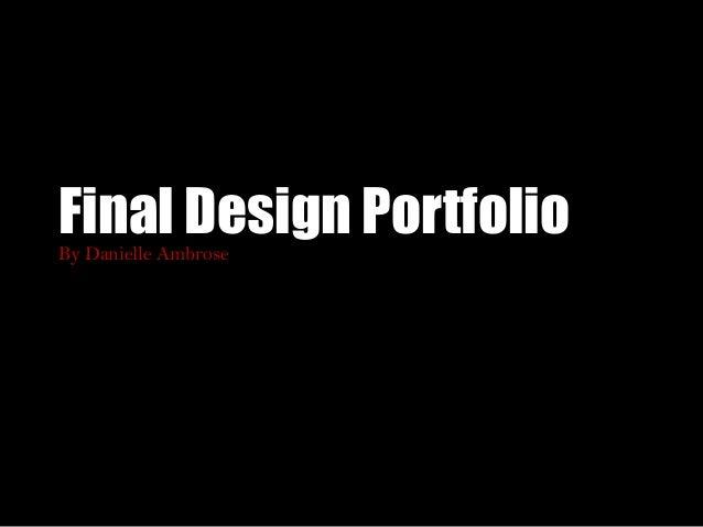 Final Design PortfolioBy Danielle Ambrose