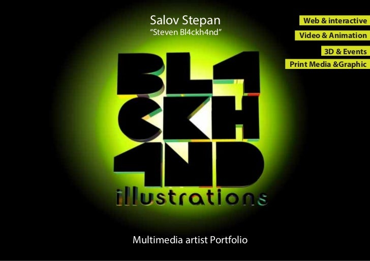 "Salov Stepan                 Web & interactive    ""Steven Bl4ckh4nd""          Video & Animation                           ..."