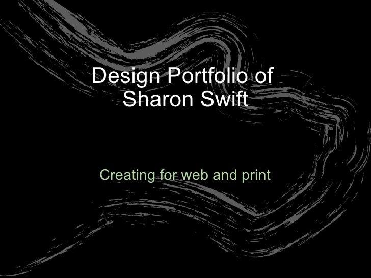 Creating forweb and print Design Portfolio of Sharon Swift