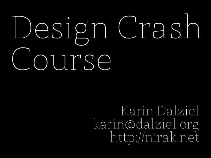 Design Crash Course