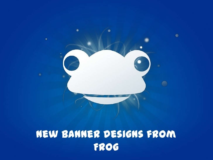 New banner designs from Frog<br />