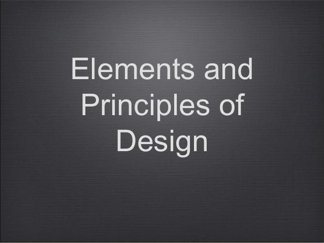Elements and Principles of    Design