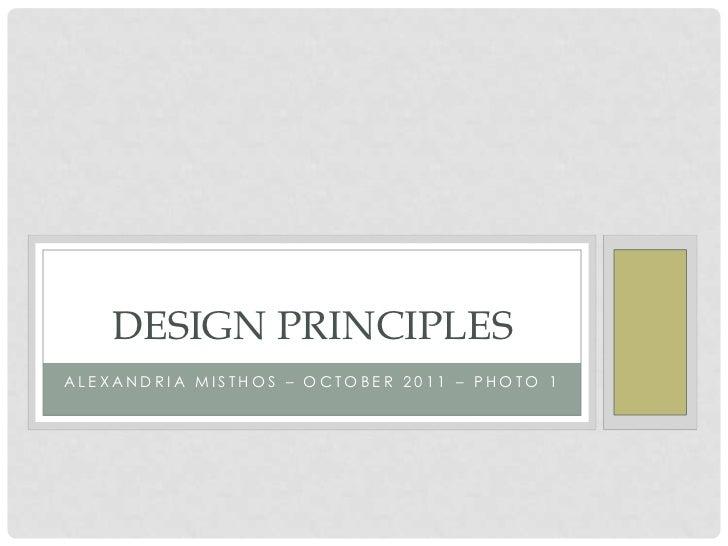 DESIGN PRINCIPLESALEXANDRIA MISTHOS – OCTOBER 2011 – PHOTO 1
