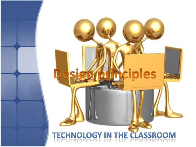 Design principles - Technology in the classroom