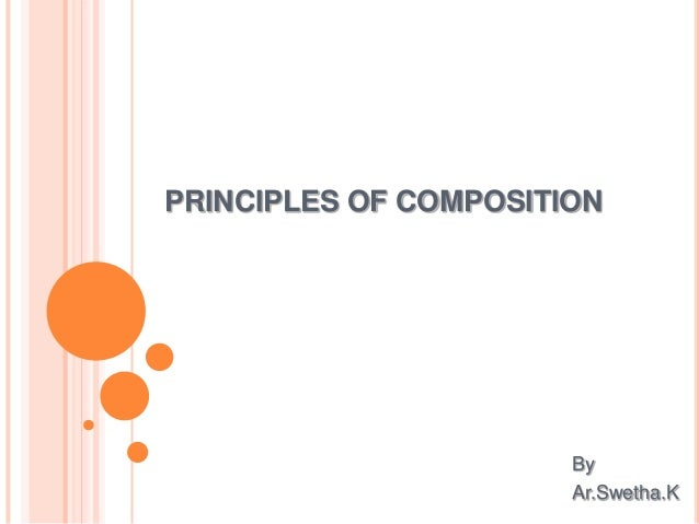 PRINCIPLES OF COMPOSITION By Ar.Swetha.K