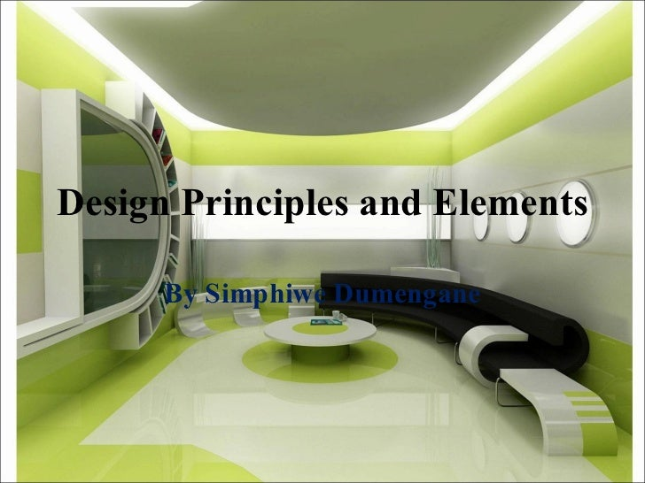 Design Principles and Elements By Simphiwe Dumengane