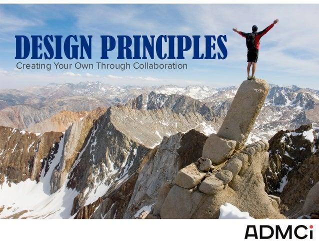 DESIGN PRINCIPLESCreating Your Own Through Collaboration