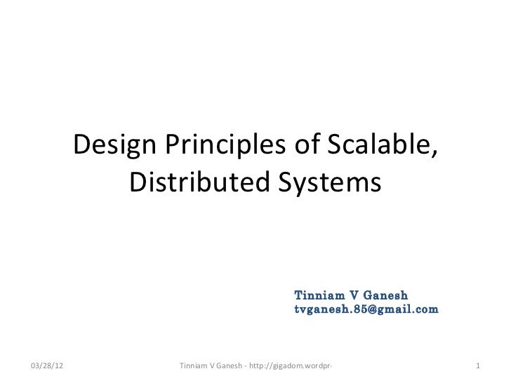 Design Principles of Scalable,               Distributed Systems                                                 Tinniam V...