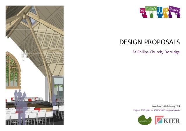 DESIGN PROPOSALS St Philips Church, Dorridge  Issue Date: 10th February 2014 Project: 2865 | Ref: A140210A2865design-propo...