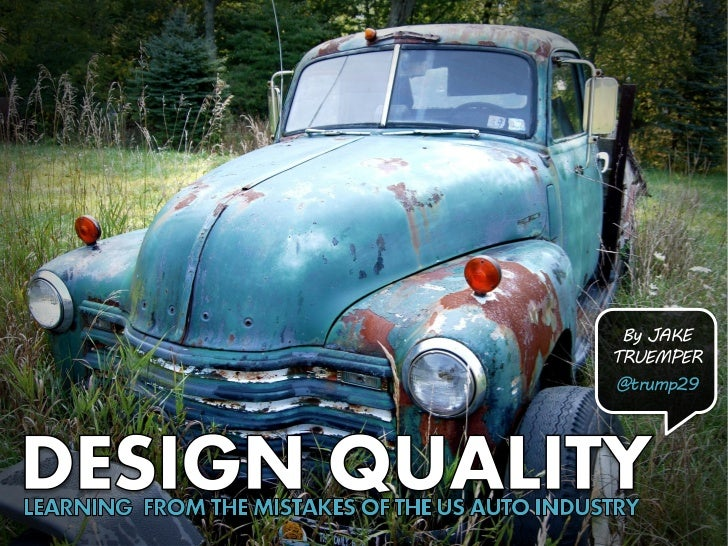Design Quality: Learning from the Mistakes of the US Auto Industry