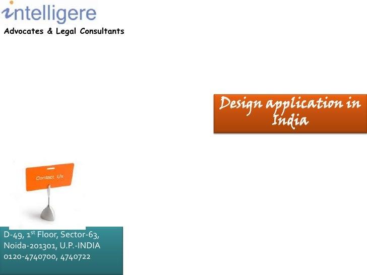 Advocates & Legal Consultants<br />Design application in India<br />D-49, 1st Floor, Sector-63,<br />Noida-201301, U.P.-IN...