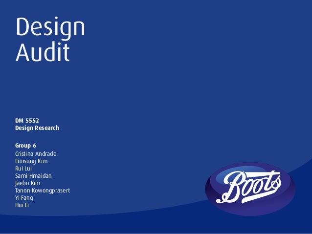 DesignAuditDM 5552Design ResearchGroup 6Cristina AndradeEunsung KimRui LuiSami HmaidanJaeho KimTanon KowongprasertYi FangH...