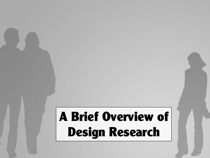 A Brief Overview of  Design Research