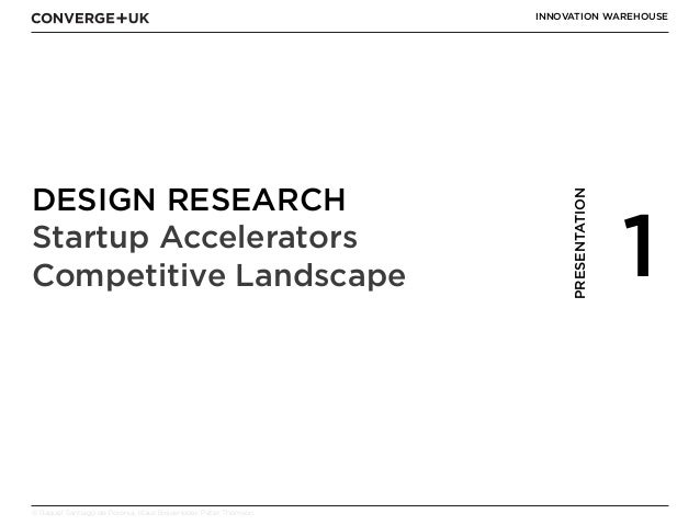 Design Research: Innovation Warehouse Startup Accelerators London